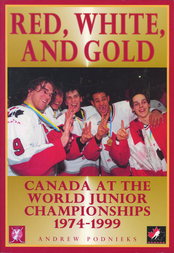 Red, White, And Gold: Canada at the World Junior Hockey Championships 1974-1999 - ECW Press