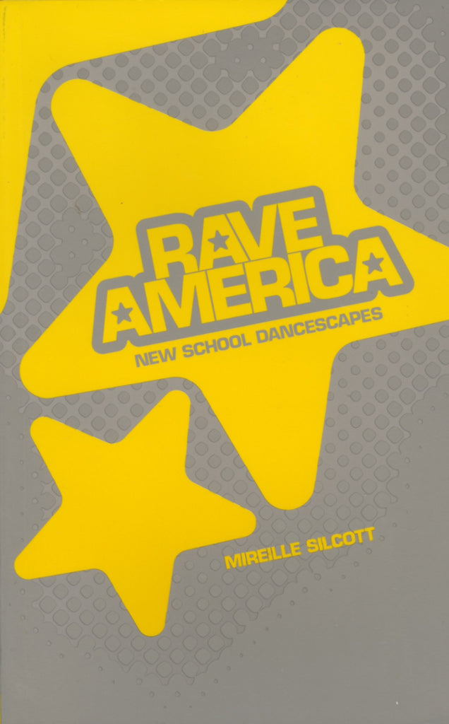 Rave America: New School Dancescapes - ECW Press