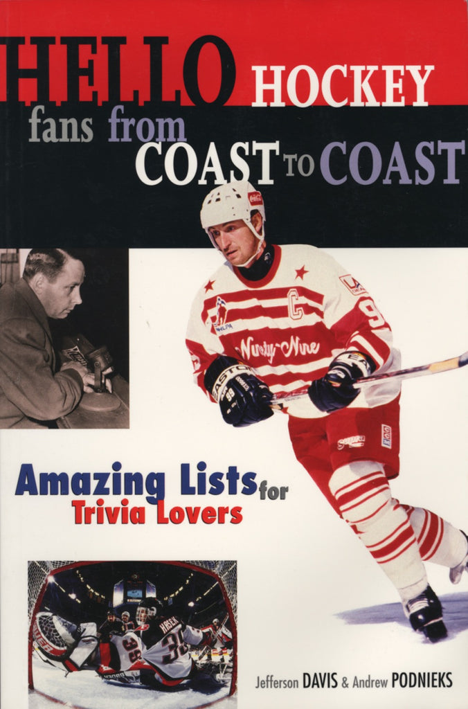 Hello Hockey Fans From Coast to Coast: Amazing List for Trivia Lovers - ECW Press