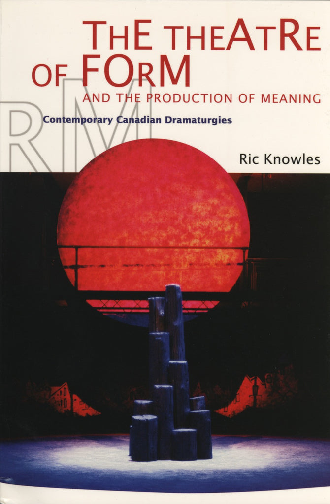 Theatre of Form and the Production of Meaning - ECW Press