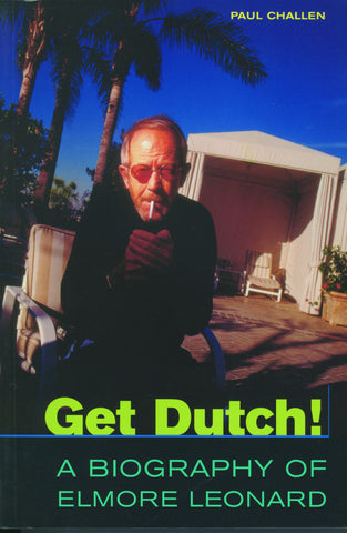Get Dutch!: A Biography of Elmore Leonard - ECW Press