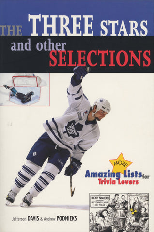 Three Stars and Other Selections: More Amazing Hockey Lists for Trivia Lovers - ECW Press