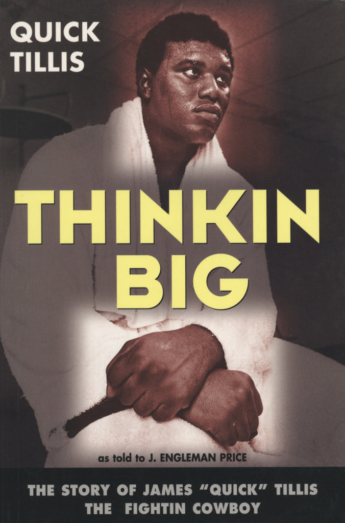 "Thinkin Big!: The Story of James ""Quick"" Tillis, the Fightin Cowboy - ECW Press"