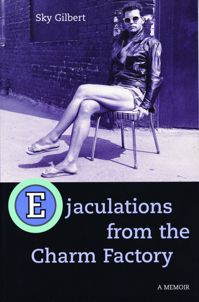 Ejaculations From the Charm Factory - ECW Press