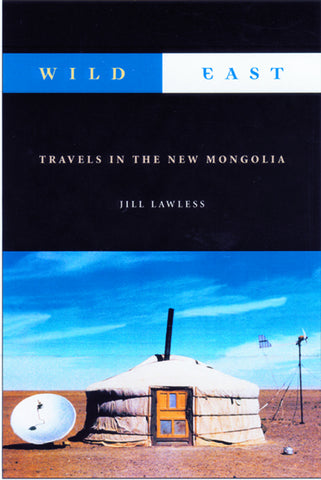 Wild East: The New Mongolia - ECW Press