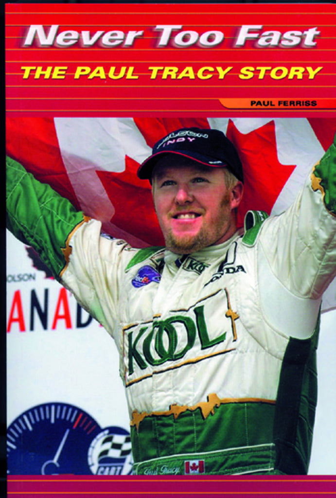 Never Too Fast: The Paul Tracy Story - ECW Press