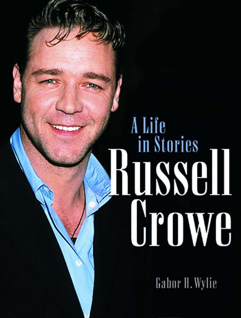 Russell Crowe: A Life in Stories - ECW Press