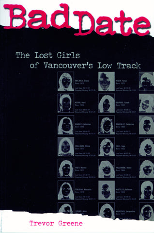 Bad Date: The Lost Girls of Vancouver's Low Track - ECW Press