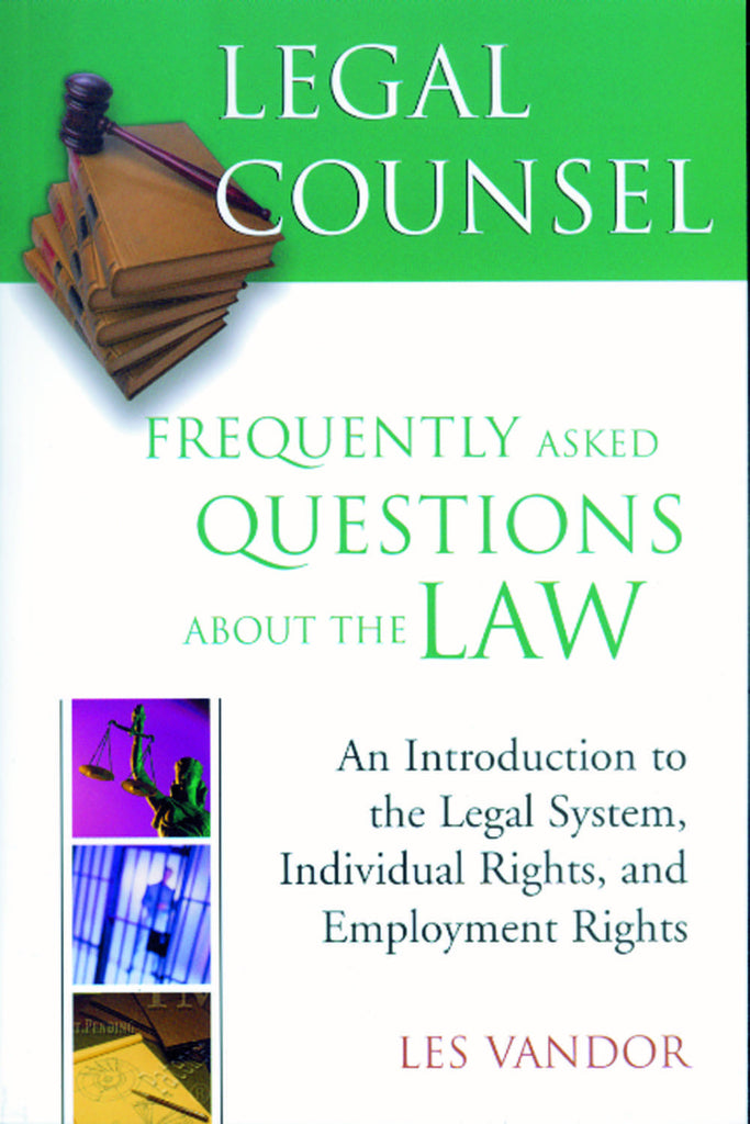 Legal Counsel, Book One: An Introduction to the Legal System, Individual Rights, and Employment Rights - ECW Press