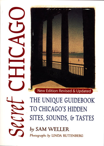 Secret Chicago: The Unique Guidebook to Chicago's Hidden Sites, Sounds, and Tastes - ECW Press