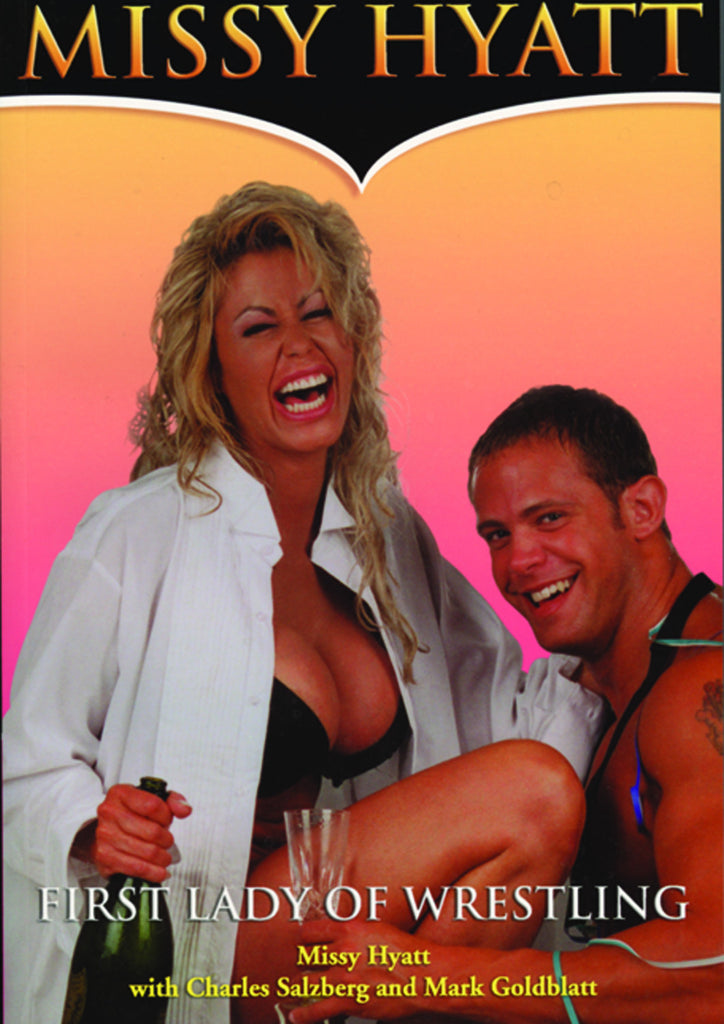 Missy Hyatt: First Lady of Wrestling - ECW Press