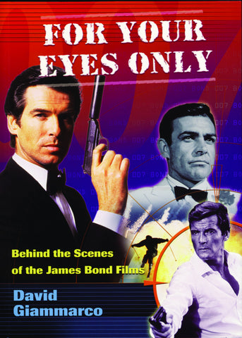 For Your Eyes Only: Behind the Scenes of the James Bond Films - ECW Press
