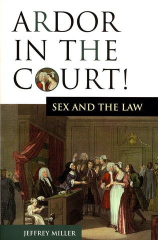 Ardor In The Court!: Sex and the Law - ECW Press