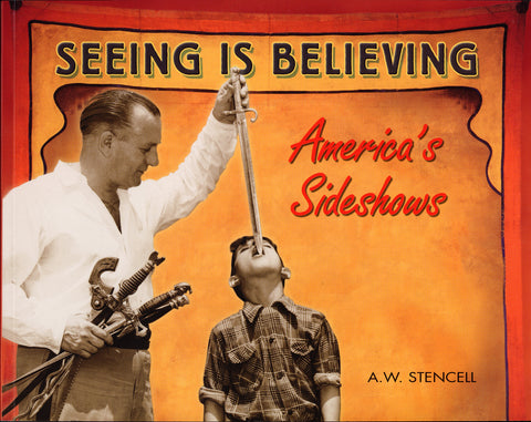 Seeing Is Believing: America's Side Shows - ECW Press