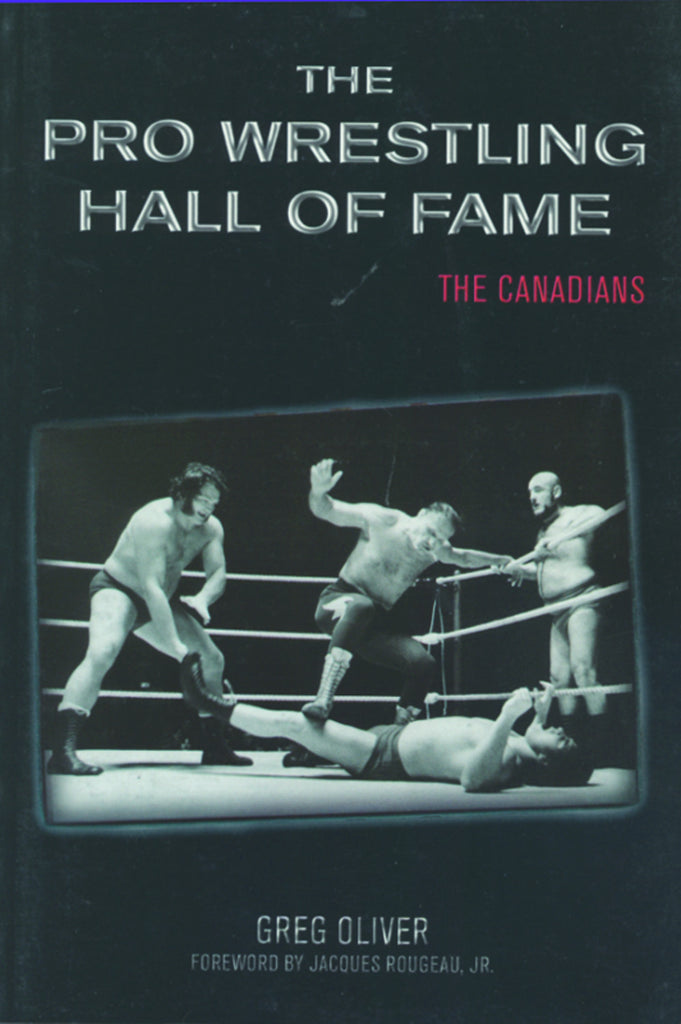 The Pro Wrestling Hall of Fame: The Canadians - ECW Press