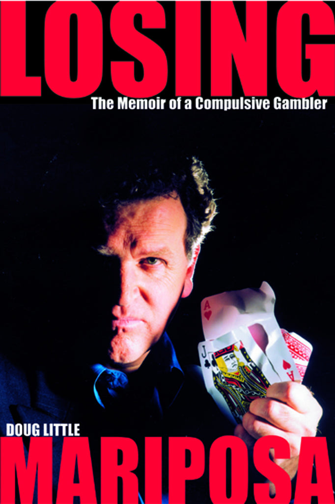 Losing Mariposa: The Memoir of a Compulsive Gambler - ECW Press