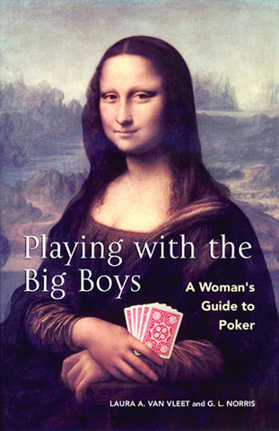 Playing With The Big Boys: A Woman's Guide to Poker - ECW Press