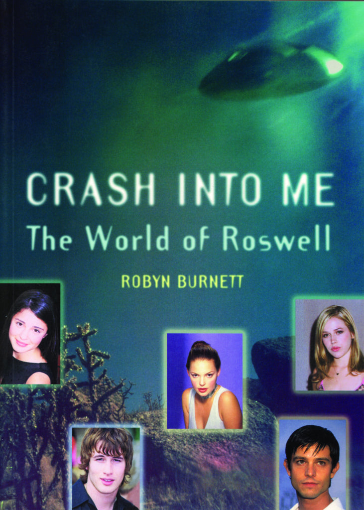 Crash Into Me: The World Of Roswell - ECW Press