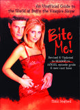 Bite Me!: The Unofficial Guide to the World of Buffy the Vampire Slayer - ECW Press  - 2