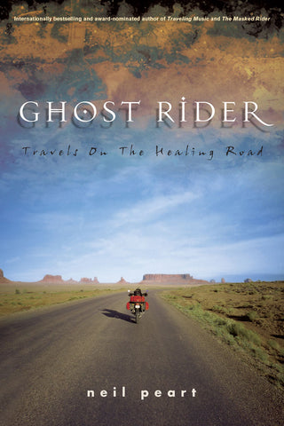 Ghost Rider: Travels on the Healing Road by Neil Peart, ECW Press