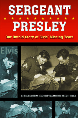 Sergeant Presley: Our Untold Story of Elvis' Missing Years - ECW Press