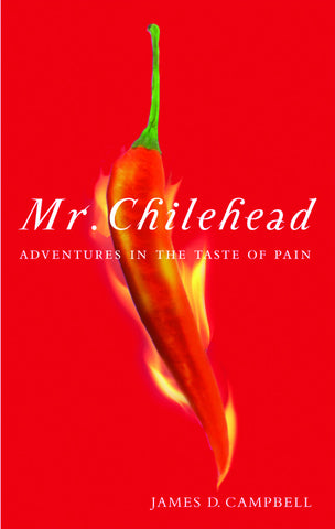 Mr. Chilehead: Adventures in the Taste of Pain - ECW Press