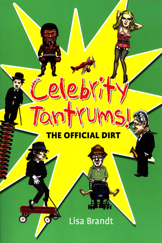 Celebrity Tantrums: The Offical Dirt - ECW Press