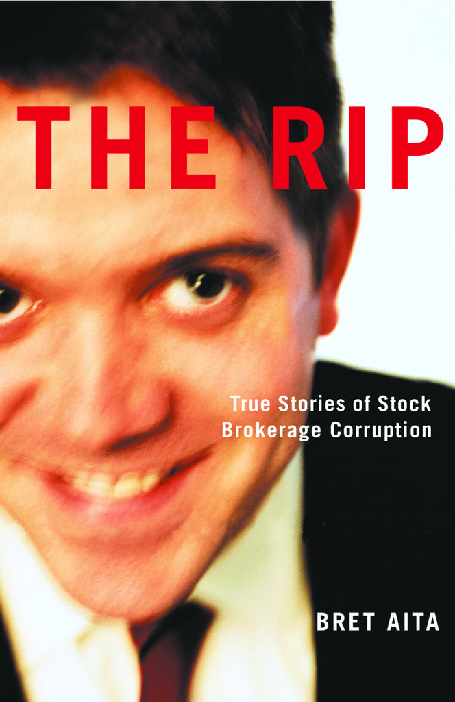 The Rip: True Stories of Stock Brokerage Corruption - ECW Press