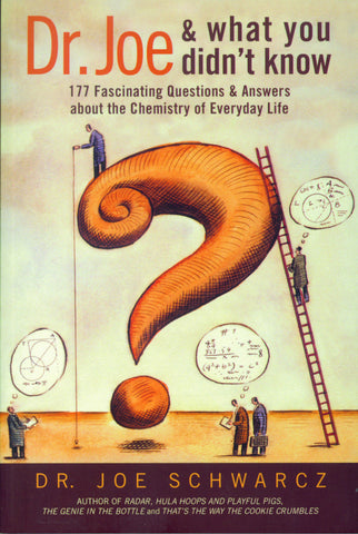 Dr. Joe and What You Didn't Know: 177 Fascinating Questions about the Chemistry of Everyday Life - ECW Press