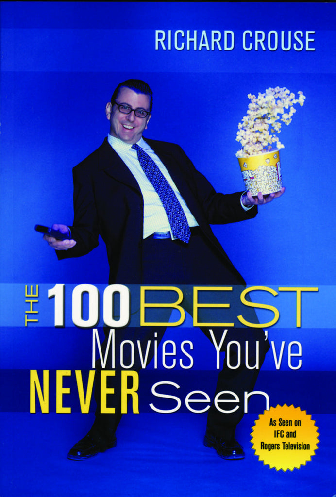 The 100 Best Movies You've Never Seen - ECW Press