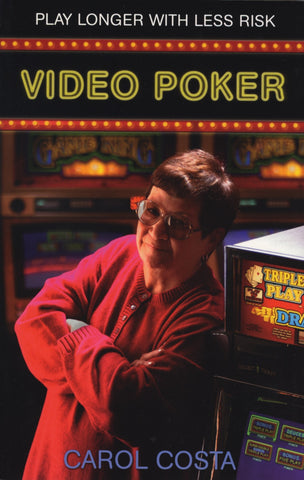 Video Poker: Play Longer with Less Risk - ECW Press