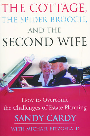 The Cottage, the Spider Brooch, and the Second Wife: How to Overcome the Challenges of Estate Planning - ECW Press