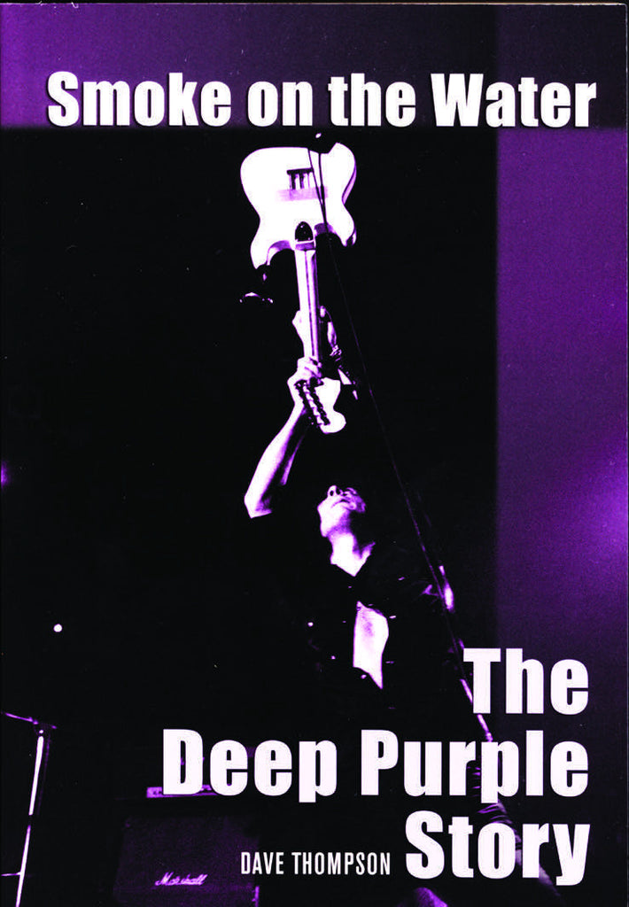 Smoke on the Water: The Deep Purple Story - ECW Press