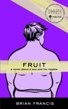 Fruit: A novel about a boy and his nipples - ECW Press