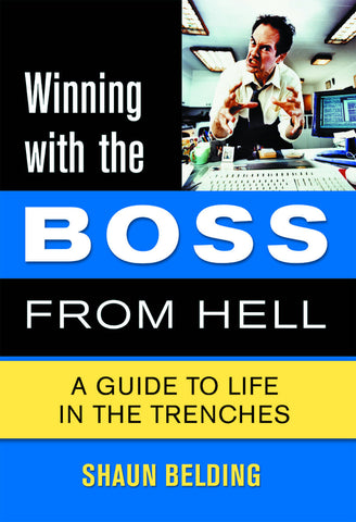 Winning with the Boss from Hell: A Survival Guide - ECW Press