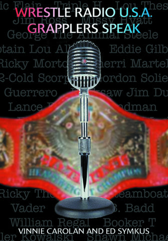 Wrestle Radio U.S.A.: Grapplers Speak - ECW Press