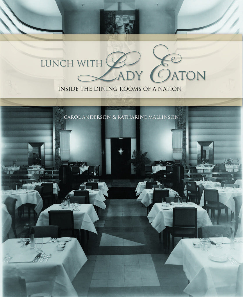 Lunch with Lady Eaton: Inside the Dining Rooms of a Nation - ECW Press