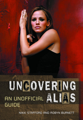 Uncovering Alias: An Unofficial Guide - ECW Press