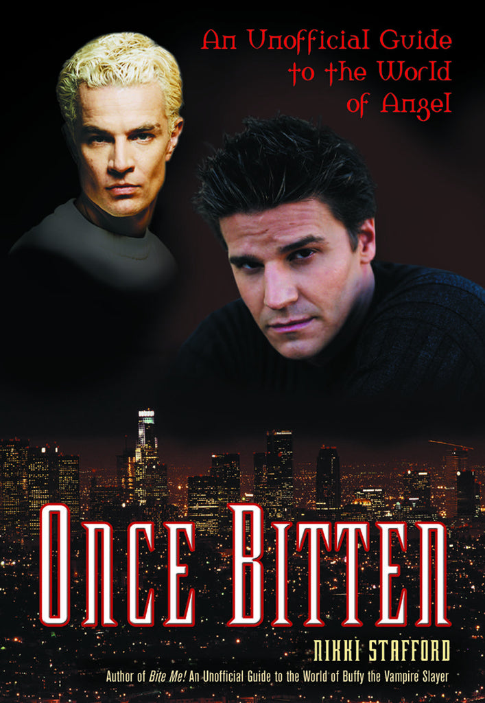 Once Bitten: An Unofficial Guide to the World of Angel - ECW Press