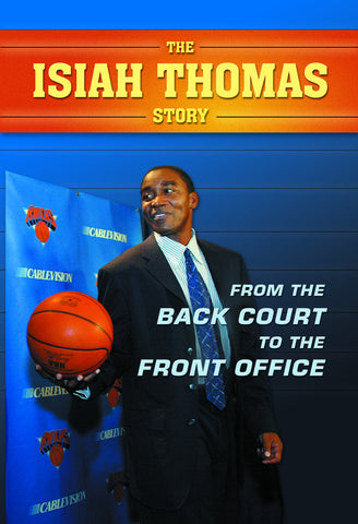 The Isiah Thomas Story: From the Back Court to the Front Office - ECW Press