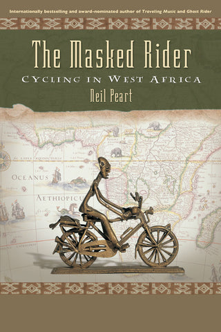 The Masked Rider: Cycling in West Africa by Neil Peart, ECW Press