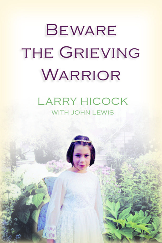 Beware the Grieving Warrior: A Child's Preventable Death, A Father's Fight for Justice - ECW Press