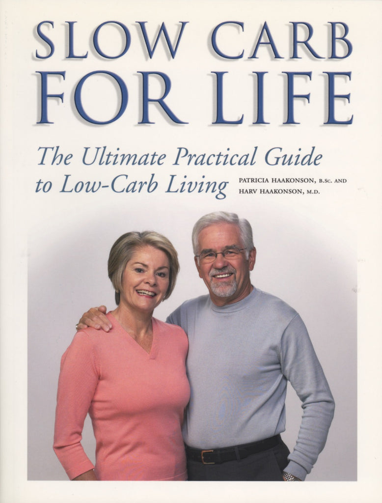 Slow Carb for Life: The Ultimate Practical Guide to Low-Carb Living - ECW Press