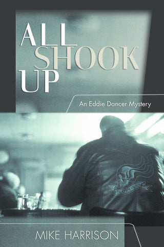 All Shook Up: An Eddie Dancer Mystery - ECW Press