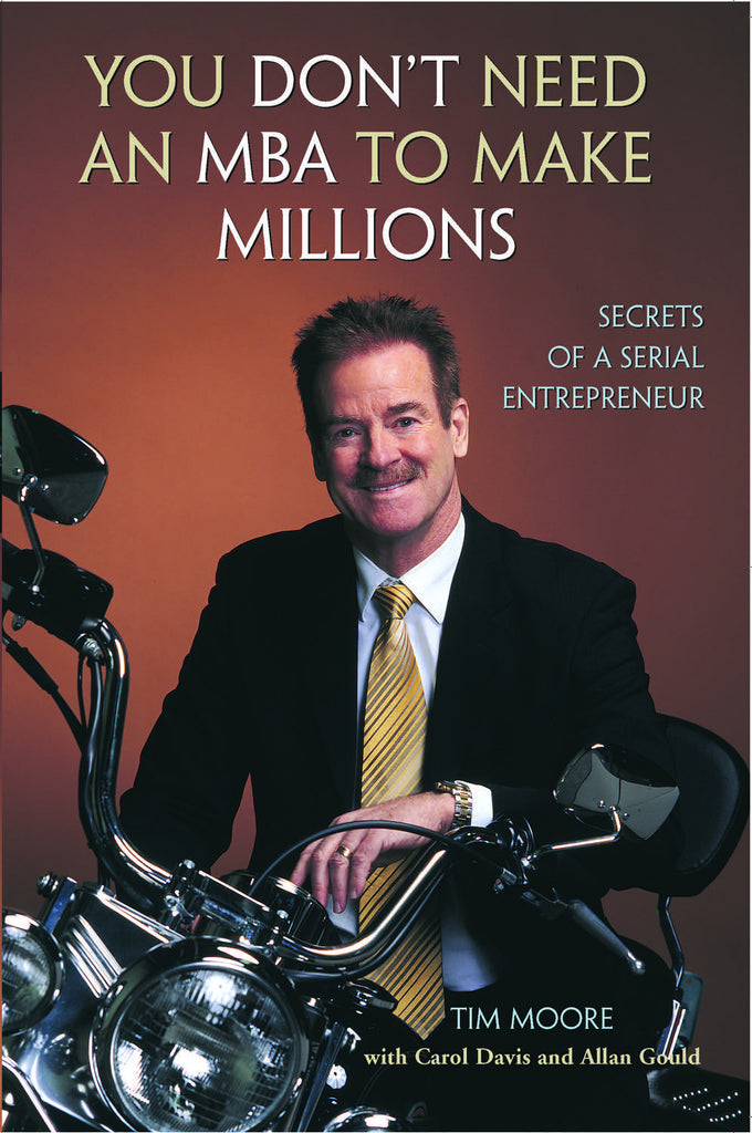 You Don't Need an MBA to Make Millions: Secrets of a Serial Entrepreneur - ECW Press