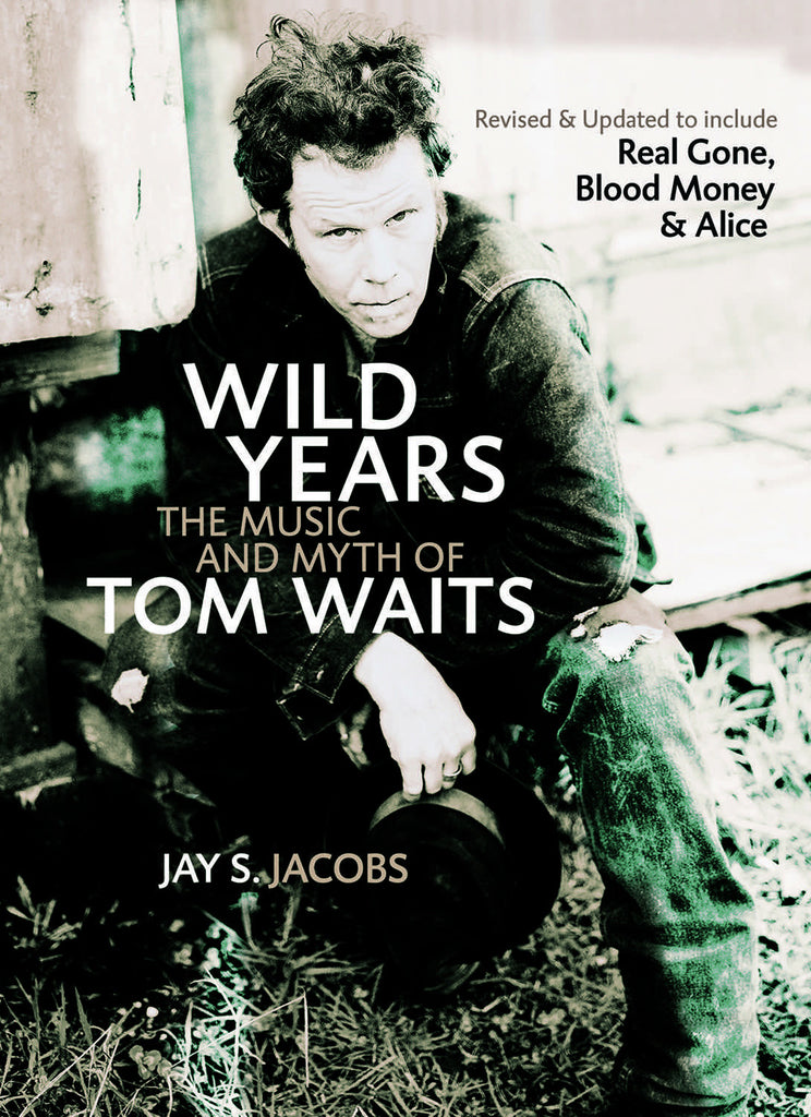 Wild Years: The Music and Myth of Tom Waits - ECW Press  - 1