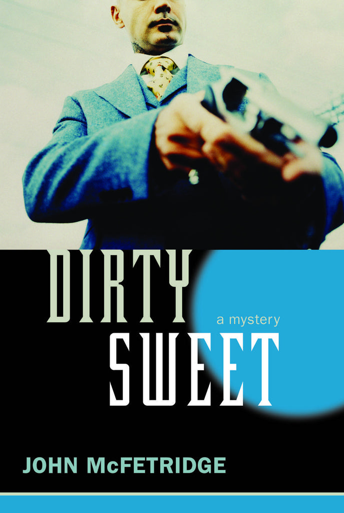 Dirty Sweet: A Mystery - ECW Press  - 1