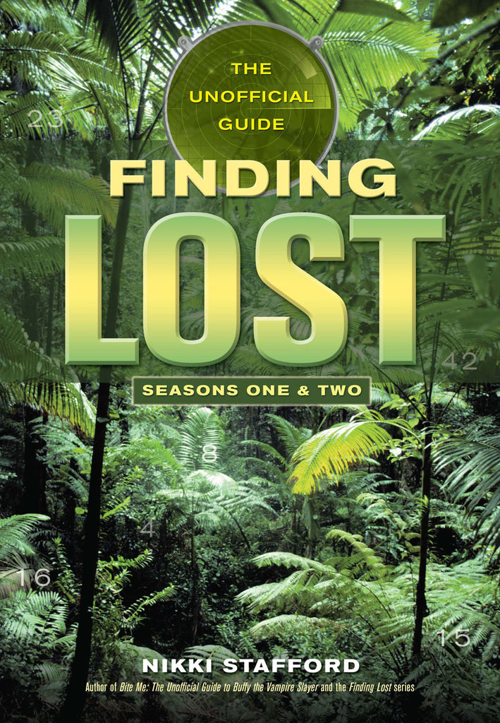 Finding Lost - Seasons One & Two: The Unofficial Guide - ECW Press