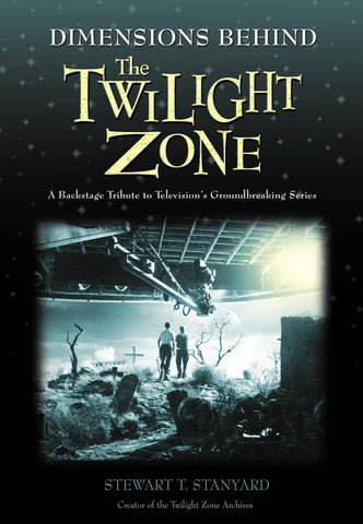 Dimensions Behind the Twilight Zone: A Backstage Tribute to Television's Groundbreaking Series - ECW Press