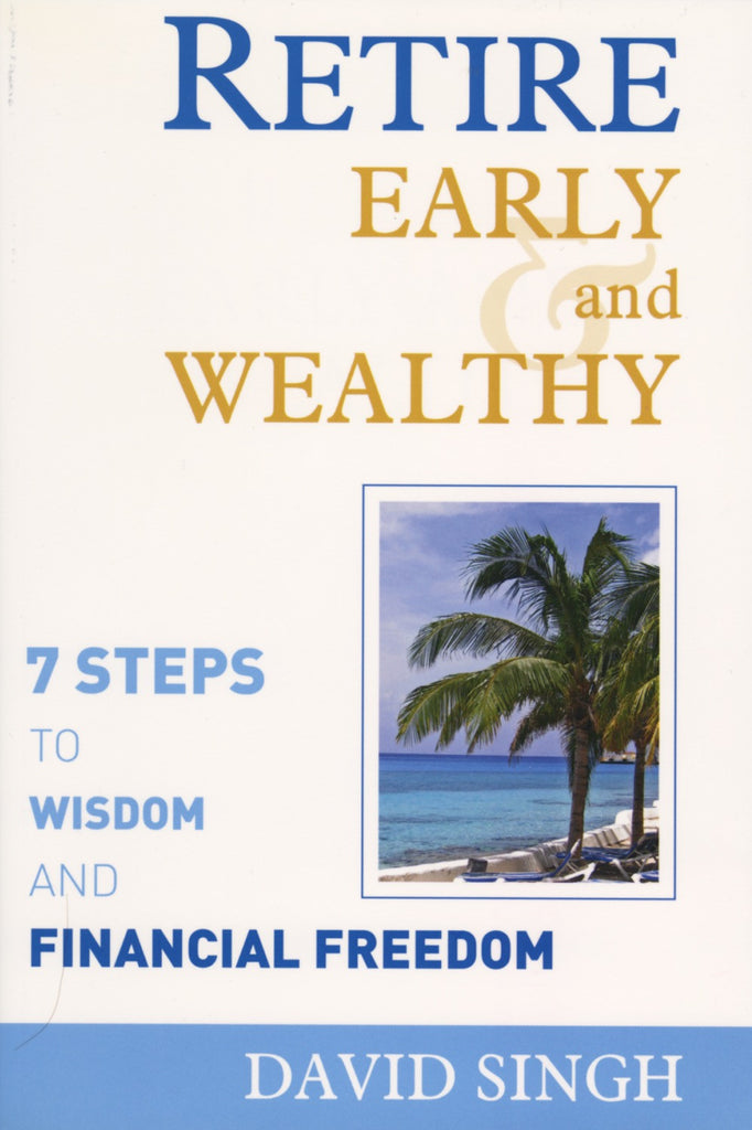Retire Early and Wealthy: Seven Steps to Wisdom and Financial Freedom - ECW Press